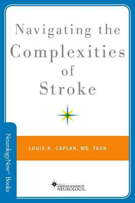 Navigating the Complexities of Stroke By Caplan, Louis R.