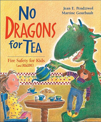 No Dragons for Tea By Pendziwol, Jean/ Gourbault, Martine (ILT)